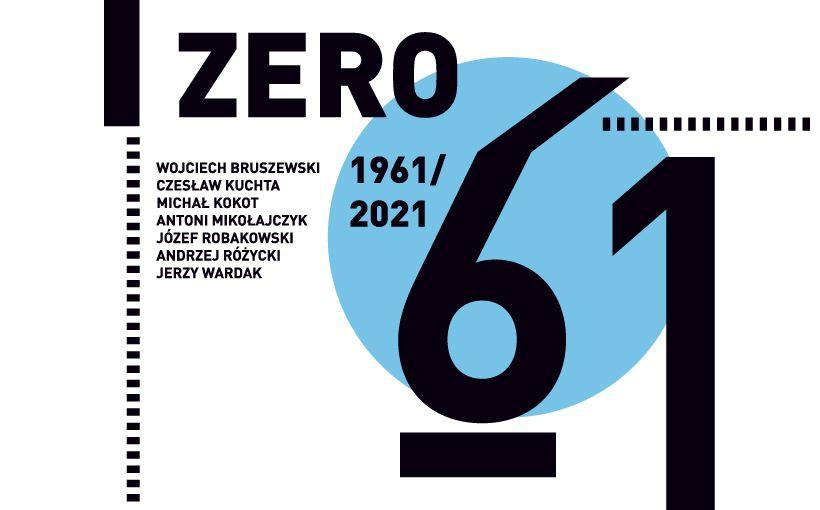 WYSTAWA / GRUPA ZERO 61: 1961–2021
