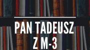 spektakle-maz-i-zona-oraz-pan-tadeusz-z-m3-nieodplatnie-na-kanale-youtube