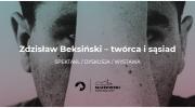 zdzislaw-beksinski-tworca-i-sasiad-spektakl-dyskusja-wystawa